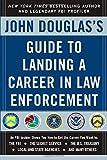 John Douglas's Guide to Landing a Career in Law Enforcement (0071417176) by Douglas, John