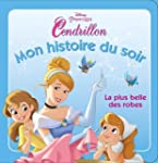 Cendrillon : La plus belle des robes