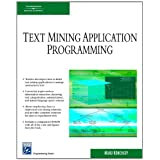 Text Mining Application Programming (Charles River Media Programming)