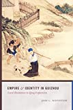 Empire and Identity in Guizhou: Local Resistance to Qing Expansion (Studies on Ethnic Groups in China)