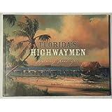Florida's Highwaymen Legendary Landscapes