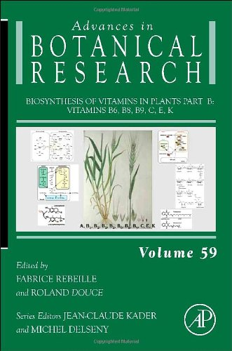 Biosynthesis Of Vitamins In Plants Part B, Volume 59: Vitamins B6, B8, B9, C, E, K (Advances In Botanical Research)