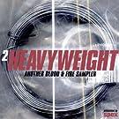 2 Heavyweight-Another Blood & Fire Sampler