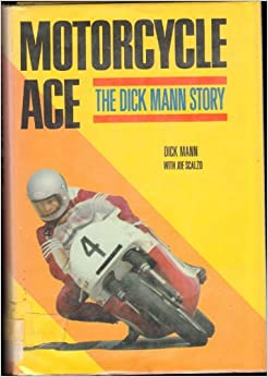 Motorcycle ace;: The Dick Mann story: Dick Mann: