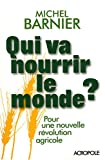 echange, troc Michel Barnier - Qui va nourrir le monde ? : Pour une nouvelle révolution agricole