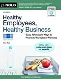 img - for Healthy Employees, Healthy Business: Easy, Affordable Ways to Promote Workplace Wellness by Bray, Ilona (2012) Paperback book / textbook / text book