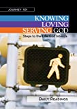 img - for Journey 101 | Daily Readings: Knowing God, Loving God, Serving God: Steps to the Life God Intends book / textbook / text book