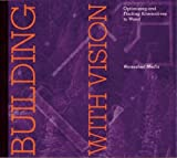 Building with Vision: Optimizing and Finding Alternatives to Wood (Wood Reduction Trilogy)