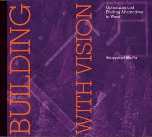 building-with-vision-optimizing-and-finding-alternatives-to-wood-wood-reduction-trilogy