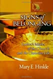 Signs of Belonging: Luther's Marks of the Church and the Christian Life (Lutheran Voices)