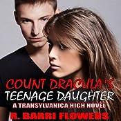 Count Dracula's Teenage Daughter: Transylvanica High Series, Book 1 | R. Barri Flowers