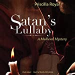 Satan's Lullaby: A Medieval Mystery | Priscilla Royal