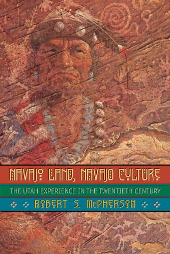 Navajo Land, Navajo Culture: The Utah Experience in the Twentieth Century