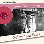 Sei mir ein Vater | Anne Gesthuysen