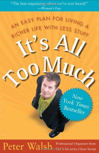 It's All Too Much: An Easy Plan for Living a Richer Life with Less Stuff (Amazon affiliate link)