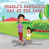 img - for Charli's Fantastic Day At The Park book / textbook / text book