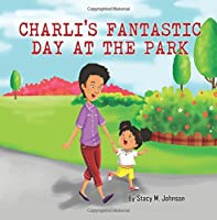 Charli's Fantastic Day At The Park