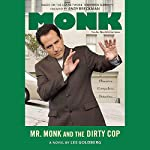 Mr. Monk and the Dirty Cop | Lee Goldberg