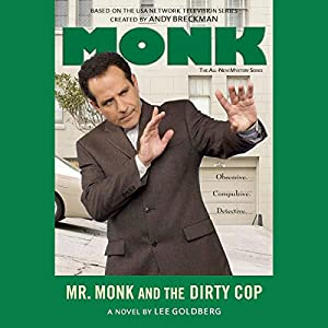 Mr. Monk and the Dirty Cop Audiobook