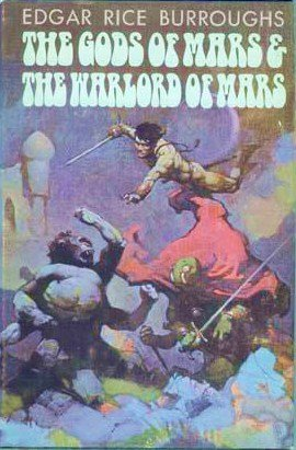 The Gods of Mars / The Warlord of Mars (Barsoom Series), Edgar Rice Burroughs