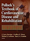 img - for Pollock's Textbook of Cardiovascular Disease and Rehabilitation [Hardcover] [2008] (Author) J. Larry Durstine, Geoffrey E. Moore, Michael J. LaMonte, Barry A. Franklin book / textbook / text book