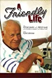 img - for A Friendly Life 1st edition by S. Prestley Blake, Alan Farnham (2011) Paperback book / textbook / text book
