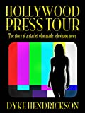 img - for Hollywood Press Tour: The story of a starlet who made television news book / textbook / text book