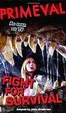Primeval Fight For Survival Film Tv Tie In