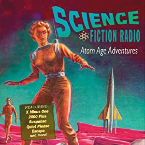 Science Fiction Radio: Atom Age Adventures | [Isaac Asimov]