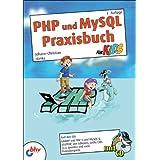 """PHP und MySQL Praxisbuch f�r Kids (mitp f�r Kids)von """"Johann-Christian Hanke"""""""