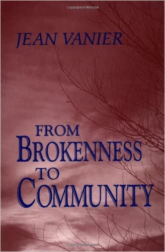 From Brokenness to Community (Harold M. Wit Lectures) written by Jean Vanier