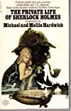 The Private Life of Sherlock Holmes (0583118135) by Hardwick, Michael