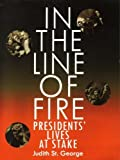 In the Line of Fire Presidents' Lives At Stake (0439329280) by St. George, Judith