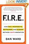 FIRE: How Fast, Inexpensive, Restrain...
