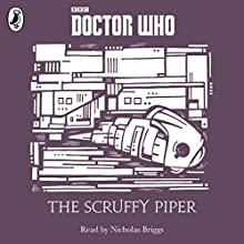 The Scruffy Piper: A Time Lord Fairy Tale (       UNABRIDGED) by Justin Richards Narrated by Nicholas Briggs
