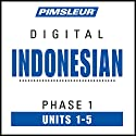 Indonesian Phase 1, Unit 01-05: Learn to Speak and Understand Indonesian with Pimsleur Language Programs Hörbuch von  Pimsleur Gesprochen von:  Pimsleur