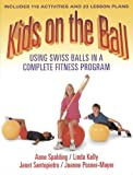 img - for Kids on the Ball: Using Swiss Balls in a Complete Fitness Program book / textbook / text book