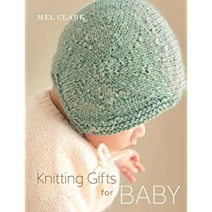Knitting Gifts for Baby: Over 25 Keepsake Projects