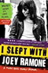I Slept with Joey Ramone: A Family Me...