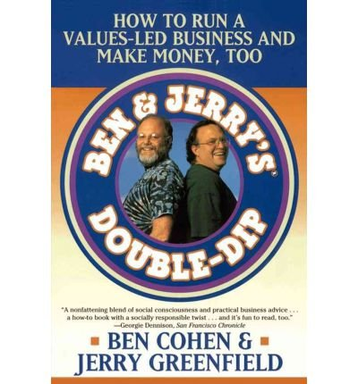 -ben-jerrys-double-dip-how-to-run-a-values-led-business-and-make-money-too-revised-cohen-ben-author-