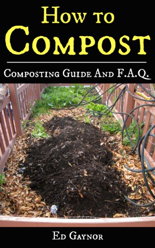 Free Kindle Book : How To Compost, Complete Composting Guide With F.A.Q. includes Vermicomposting & Bokashi Compost: Composting Made Easy, Step By Step