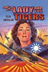 The Lady and the Tigers: The Story of...