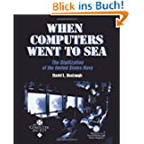 When Computers Went to Sea: The Digitization of the United States Navy (Perspectives)