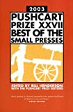 The Pushcart Prize XXVII: Best of the Small Presses, 2003 Edition (1888889357) by Henderson, Bill
