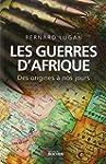 GUERRES D'AFRIQUE (LES) : DES ORIGINE...