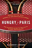 img - for By Alexander Lobrano Hungry for Paris (second edition): The Ultimate Guide to the City's 109 Best Restaurants (2nd Edition) book / textbook / text book