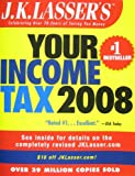 img - for J.K. Lasser's Your Income Tax 2008 book / textbook / text book