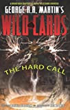 George RR Martins Wild Cards: The Hard Call HC