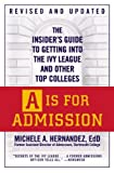 img - for By Michele A. Hern  ndez - A Is for Admission: The Insider's Guide to Getting into the Ivy League and Other Top Colleges (Rev Upd) (8/23/09) book / textbook / text book