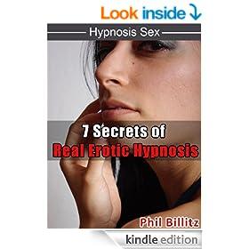 7 Secrets of Erotic Hypnosis (Hypnosis Sex Book 2)